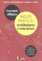 Current affairs - ingles pratico: vestibulares e concursos - Disal editora