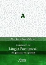 Currículo de Língua Portuguesa: Pesquisa-Ação na Prática - Editora Appris