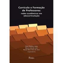 Curriculo E Formacao De Professores - Redes  Academicas Em (des)articulacao - Pontes -