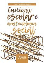 Currículo Escolar e Epistemologia Social -   -
