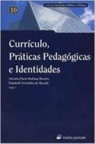 Curriculo, Praticas Pedagogicas E Identidades - Porto