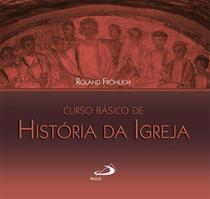 Curso básico de história da igreja - Paulus -