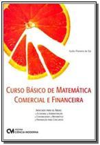 Curso basico de matematica comercial e financeira - Ciencia moderna -