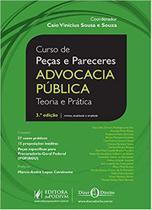 Curso de Peças e Pareceres - Advocacia Pública: Teoria e Prática (3ª ED 2019) - Juspodivm -