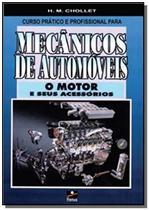 Curso prático e profissional para mecânicos de automóveis. O motor e seus acessórios - Hemus -
