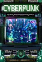 Cyberpunk: registros recuperados de futuros proibidos - Draco -