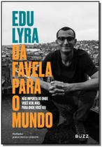 Da Favela Para O Mundo - Buzz