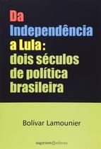 Da Independência a Lula - Editora 34 -