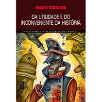 Da utilidade e do inconveniente da história para a vida (nietzsche) - Lafonte