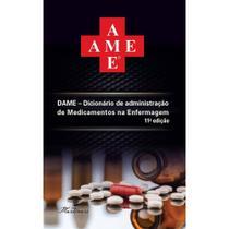 Dame Dicionário de Medicamentos na Enfermagem 11 Edição - Martinari