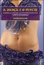 Dança e o ventre, a - Paco editorial -