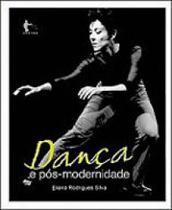 Dança e pos-modernidade - Edufba -