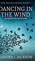 Dancing In The Wind (Escape Series Book 3) - Blurb