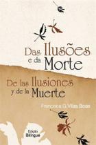 Das ilusoes e da morte / de las ilusiones y de la muerte - Scortecci Editora -