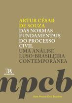 Das Normas Fundamentais do Processo Civil - Col. Novo Processo Civil Brasileiro - Almedina -