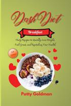 Dash Diet - Breakfast Recipes - Orion Edition Ltd
