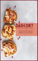 Dash Diet Cookbook For Beginners - Giovannella Locatelli
