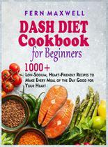Dash Diet Cookbook for Beginners - Giuseppe Tusa