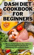 Dash Diet New Complete Cookbook 2021 - Stefano Bielli