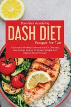 Dash Diet Recipes For Two - Margherita Pierbattisti