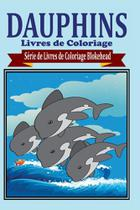 Dauphins Livres de Coloriage - Blurb -