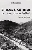 De manga a jilo provei na terra onde me batizei - Scortecci Editora