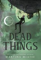 Dead Things - Seven Sisters Publishing, Llc