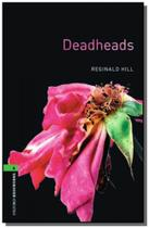 Deadheads - oxford bookworms library 6