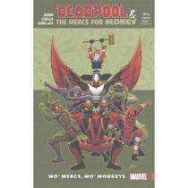 Deadpool  The Mercs For Money, Volume 1 - Mo Mercs, Mo Monkeys - Marvel