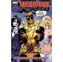 Deadpool Vol.3 - X Marks The Spot - Marvel