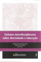 Debates interdisciplinares sobre diversidade e edu - Livraria Da Fisica -