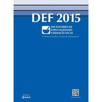 Def dicionario de especialidades farmacêuticas 2015 - Epuc
