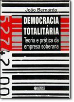 Democracia Totalitária: Teoria e Prática da Empresa Soberana - Cortez -