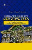 Democratizar Conhecimento Não Custa Caro. Uma Visão Interna do Sistema Comércio no Amazonas - Paco