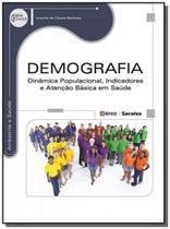 Demografia: dinamica populacional, indicadores e a - Editora erica ltda