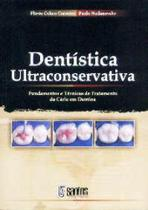 Dentistica ultraconservativa: fundamentos e tecnicas - Santos -