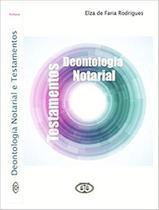 Deontologia Notarial e Testamentos - Bh Editora