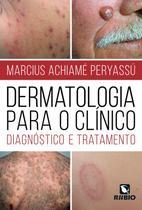 Dermatologia para o clinico - diagnostico e tratamento - Rubio