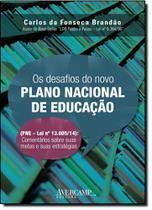 Desafios do Novo Plano Nacional de Educação, Os: Pne - Lei Nº 13.005-14 Comentários Sobre Suas Metas e Suas Estratégia - Avercamp