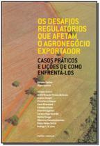 Desafios Regulatórios Que Afetam o Agronegócio Exeportador, Os - SINGULAR