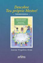 Descobre Teu Próprio Mestre! Teodisseia - Editora Appris