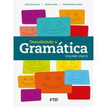 Descobrindo a Gramática - Volume Único - Ftd -