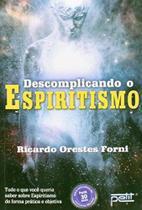 Descomplicando o Espiritismo - Petit editora