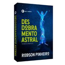 Desdobramento Astral  Teoria e Prática - CASA DOS ESPÍRITOS