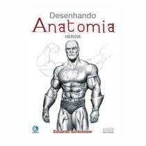 Desenhando Anatomia - Herois - Criativo -