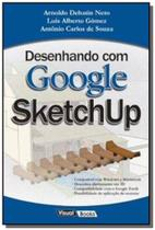 Desenhando com google sketchup - Visual books