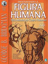 Desenhando Figura Humana. Mecanismos do Corpo Humano - Criativo -