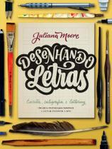 Desenhando Letras: Um Guia Prático para Dominar a Arte de Escrever à Mão - GMT