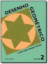 Desenho geometrico - 7 ano / 6 serie - vol. 2 - Scipione -
