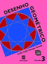 Desenho Geométrico - Volume 3 - Scipione